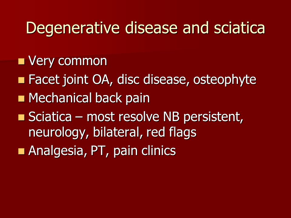 Degenerative disease and sciatica