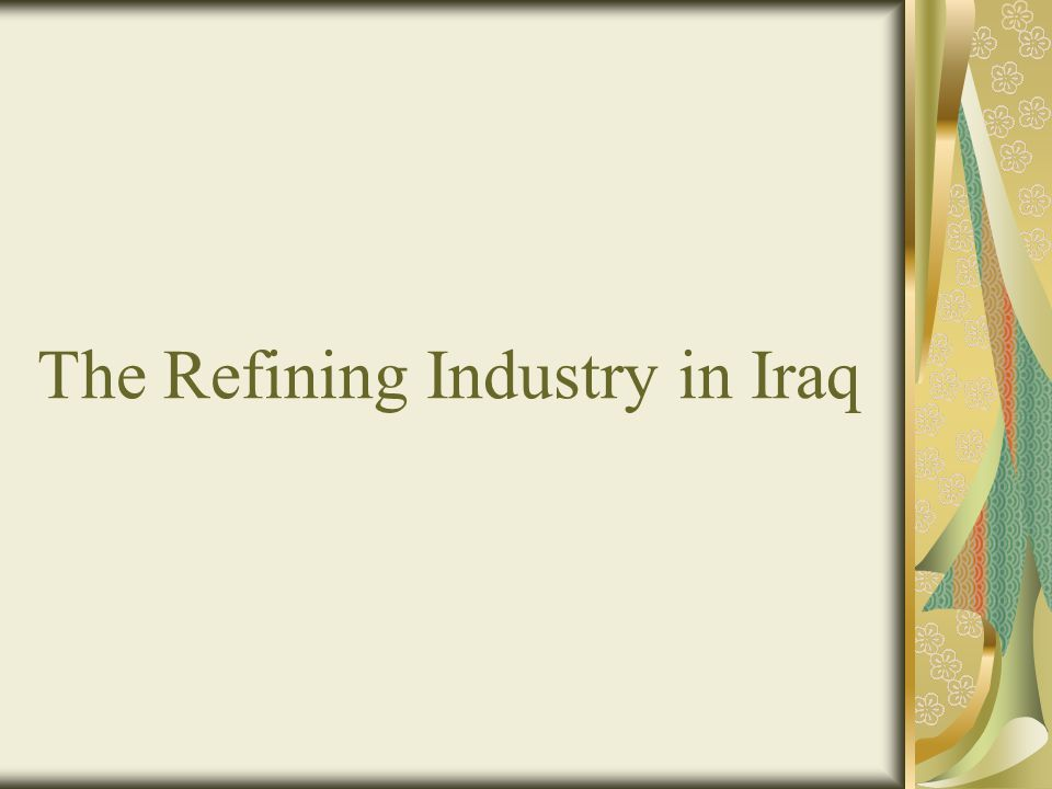 The Refining Industry in Iraq