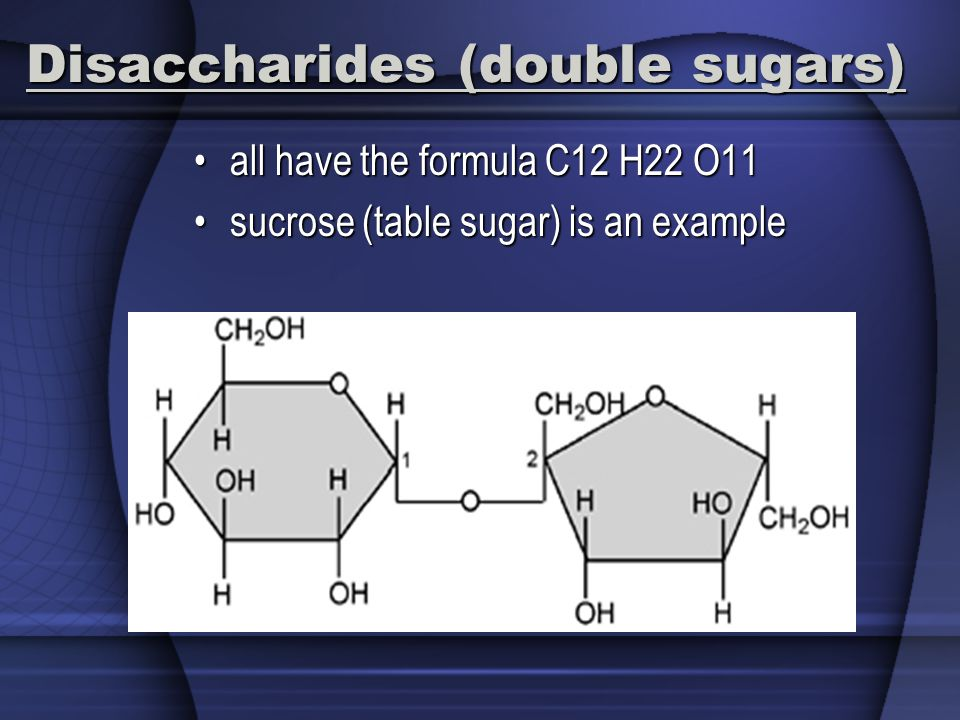 Disaccharides (double sugars)