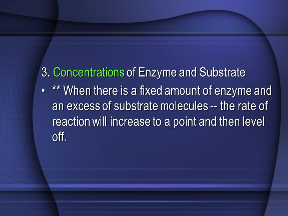 3. Concentrations of Enzyme and Substrate