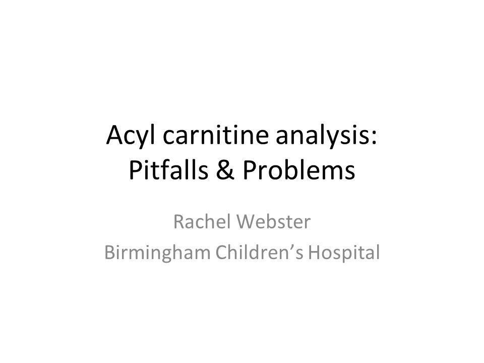 Acyl carnitine analysis: Pitfalls & Problems
