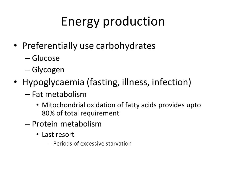 Energy production Preferentially use carbohydrates