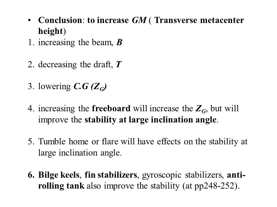 Conclusion: to increase GM ( Transverse metacenter height)