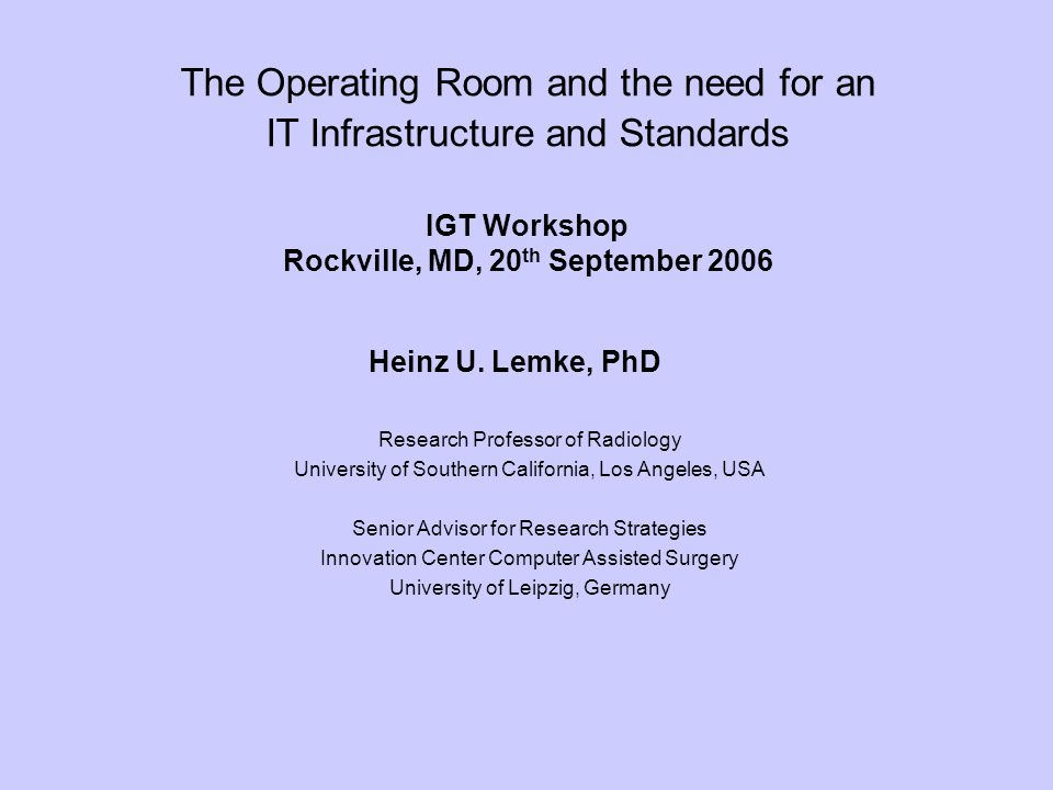 The Operating Room and the need for an IT Infrastructure and Standards