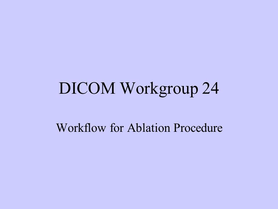 Workflow for Ablation Procedure