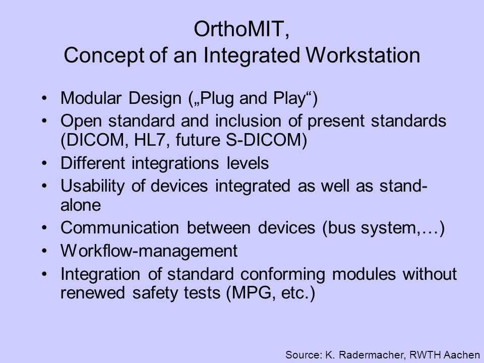 OrthoMIT, Concept of an Integrated Workstation
