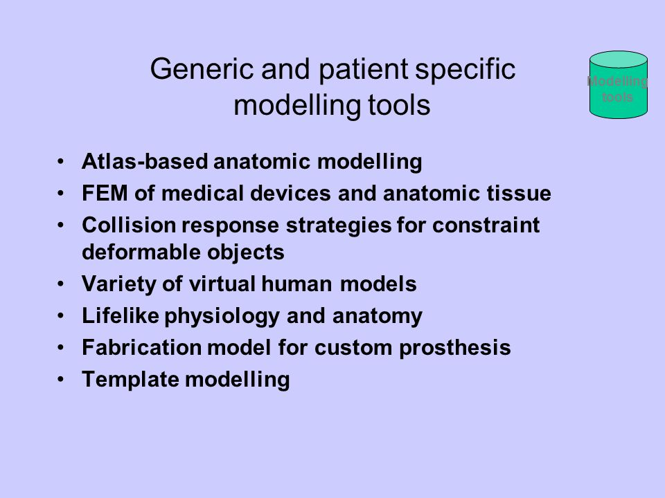 Generic and patient specific modelling tools