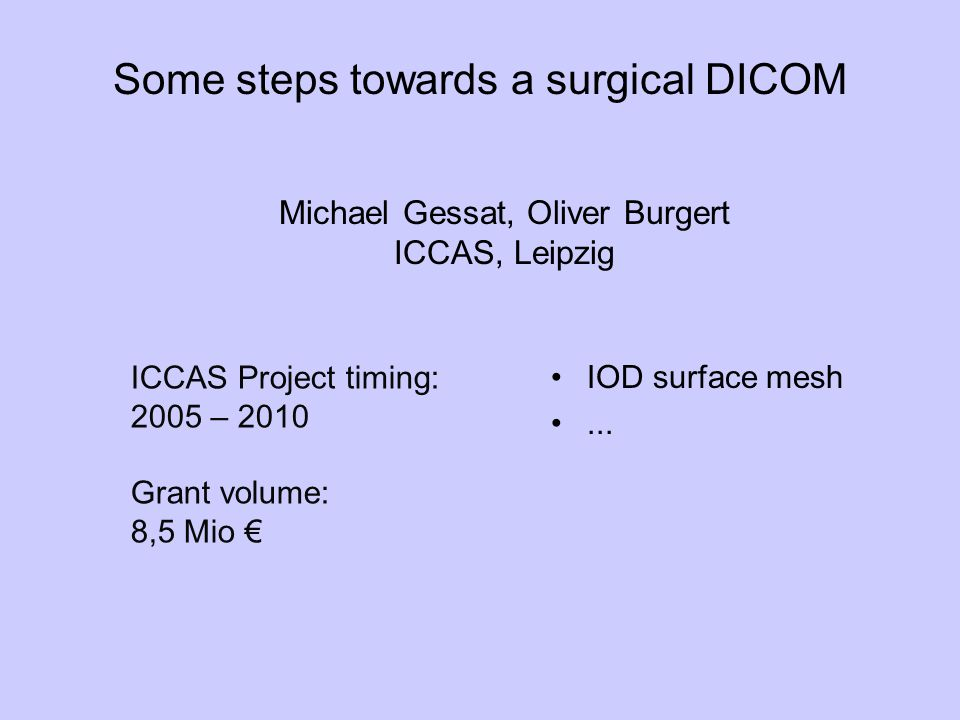 Some steps towards a surgical DICOM