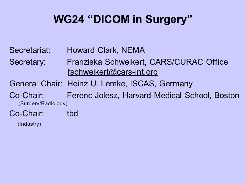 WG24 DICOM in Surgery Secretariat: Howard Clark, NEMA