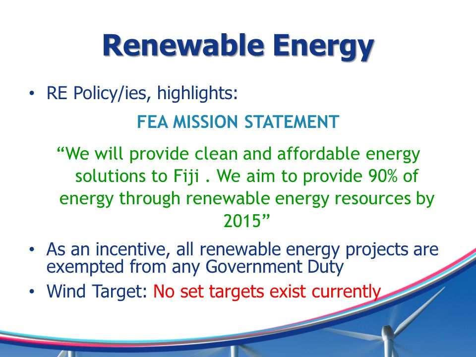 Renewable Energy RE Policy/ies, highlights: FEA MISSION STATEMENT