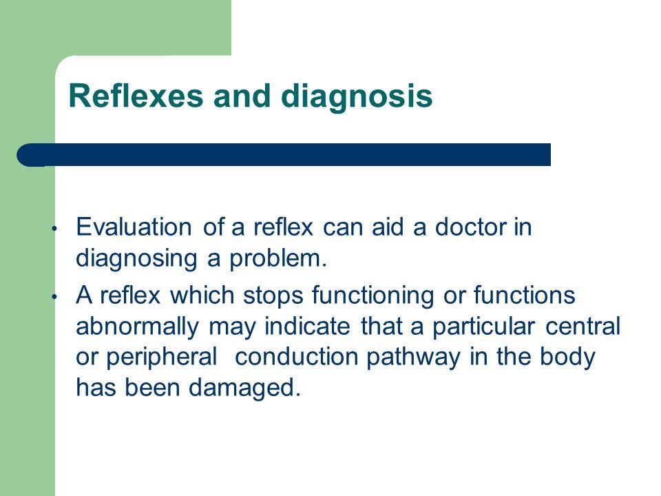Reflexes and diagnosis