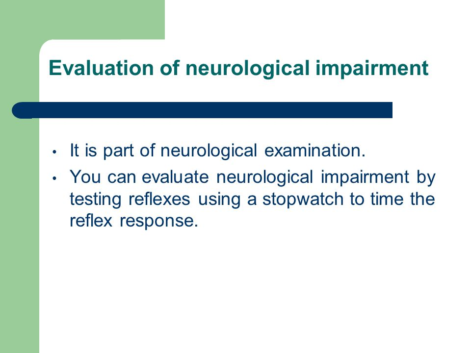 Evaluation of neurological impairment
