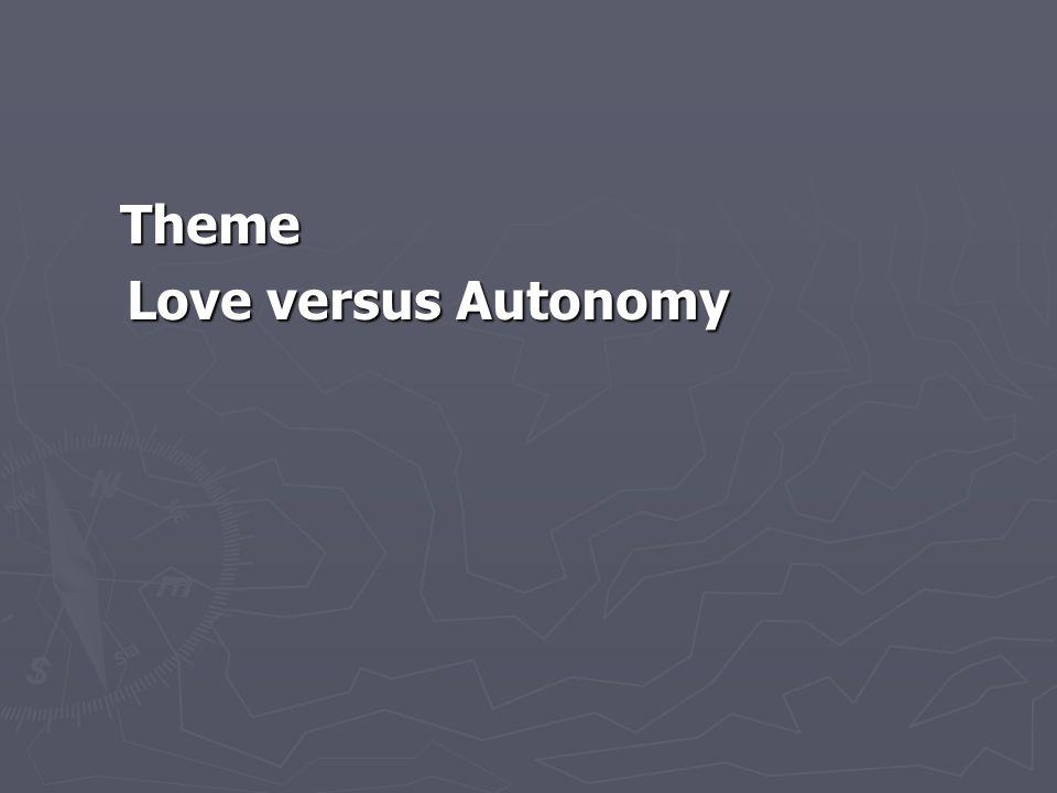 Theme Love versus Autonomy