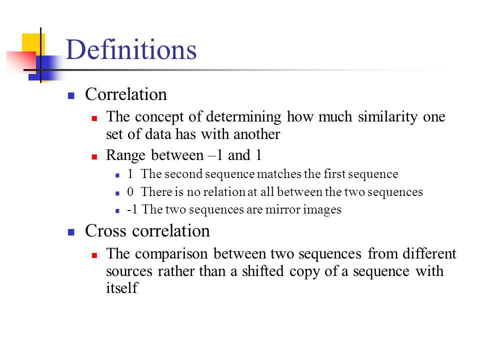 Definitions Correlation Cross correlation