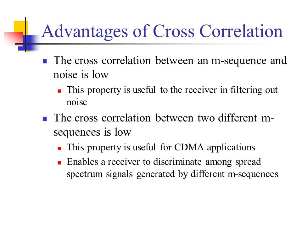 Advantages of Cross Correlation