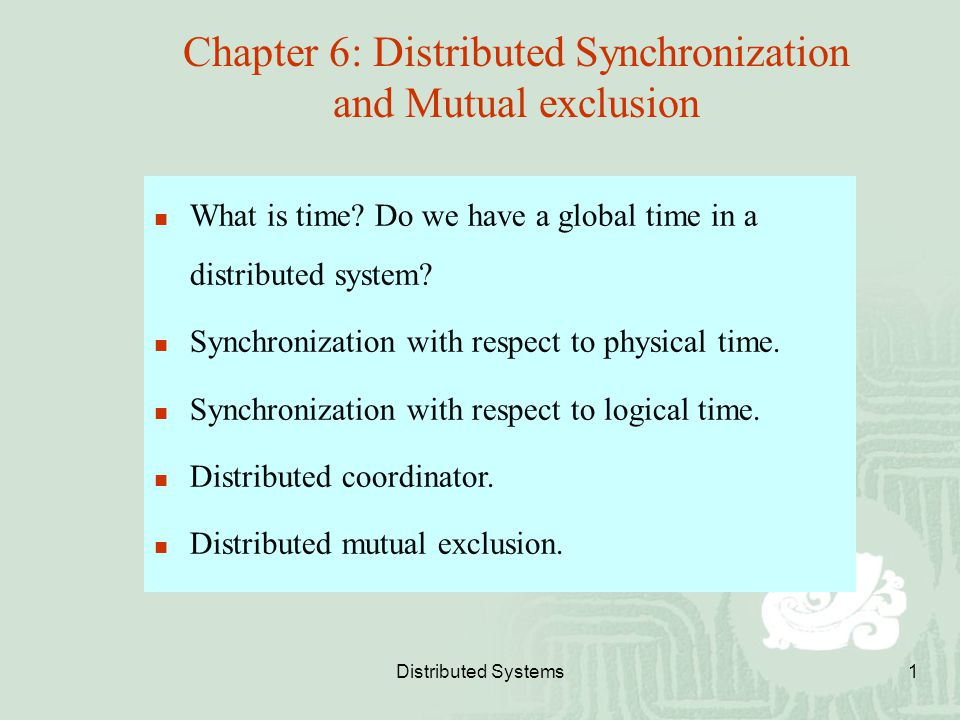 Chapter 6: Distributed Synchronization and Mutual exclusion