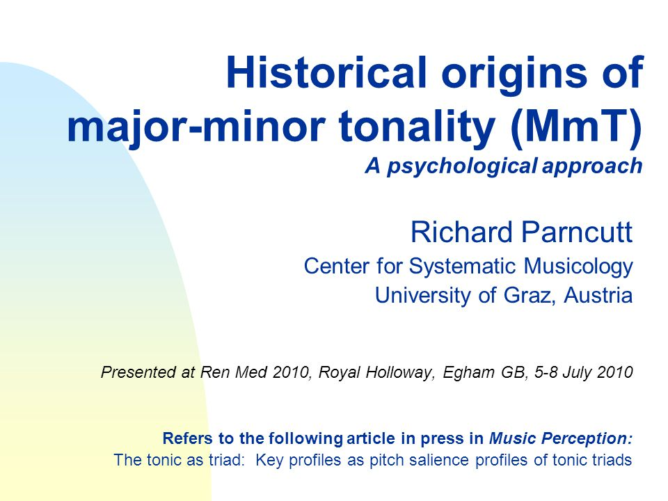 Historical origins of major-minor tonality (MmT) A psychological approach