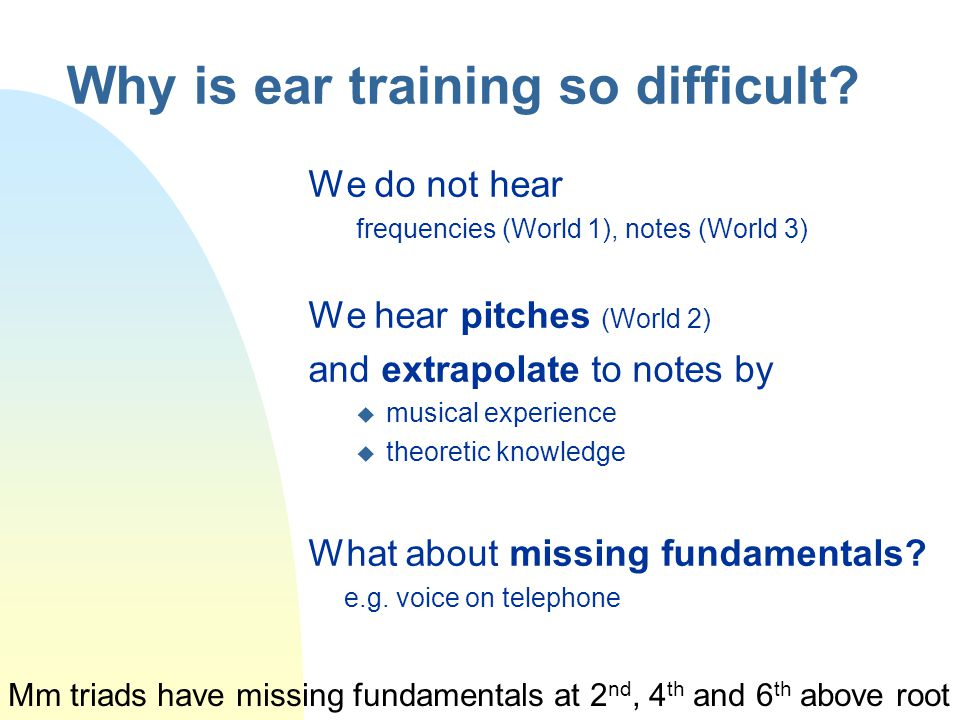 Why is ear training so difficult