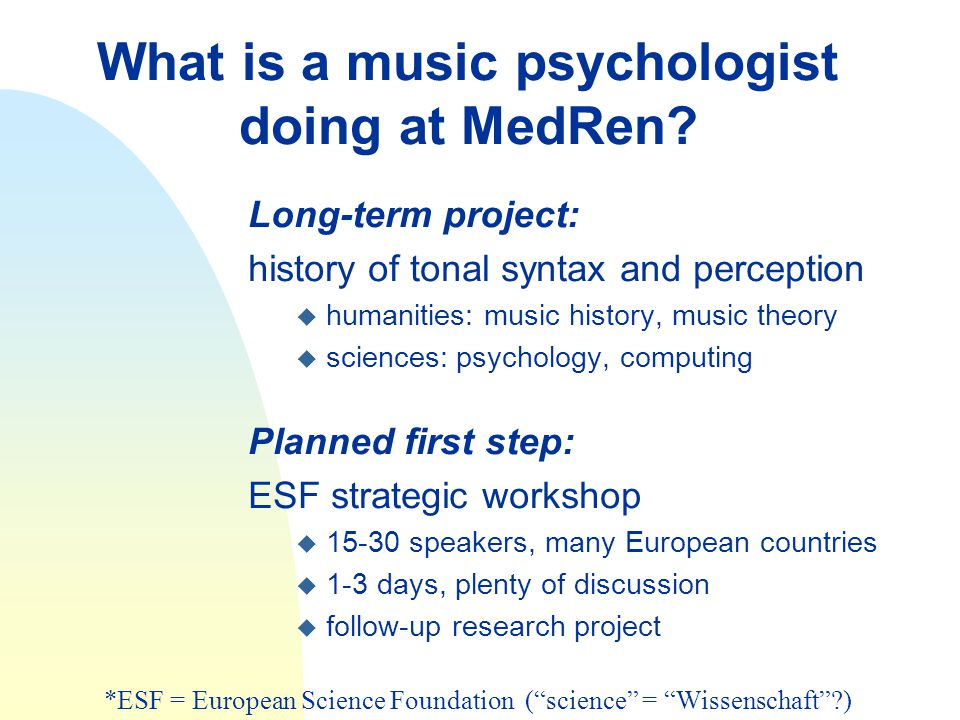 What is a music psychologist doing at MedRen