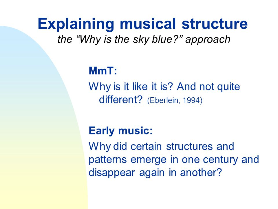 Explaining musical structure the Why is the sky blue approach