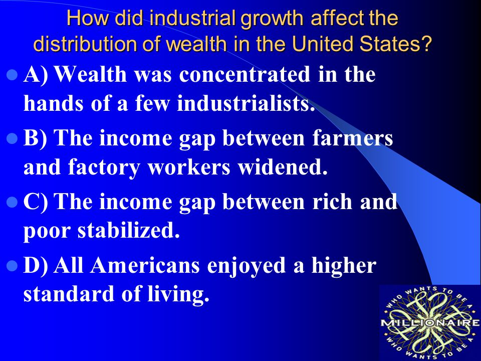 A) Wealth was concentrated in the hands of a few industrialists.