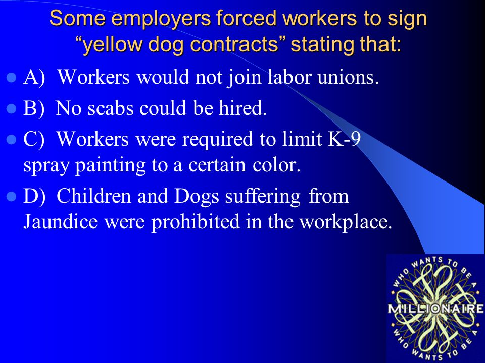 Some employers forced workers to sign yellow dog contracts stating that: