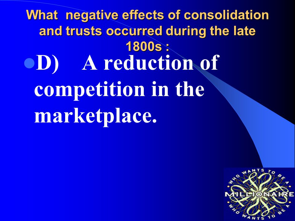 D) A reduction of competition in the marketplace.