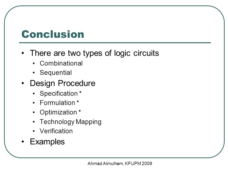 Conclusion There are two types of logic circuits Design Procedure