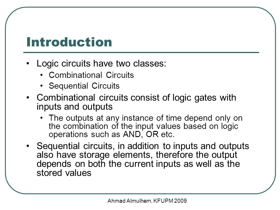 Introduction Logic circuits have two classes:
