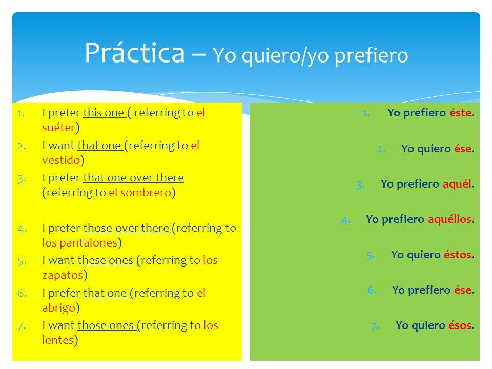 Práctica – Yo quiero/yo prefiero