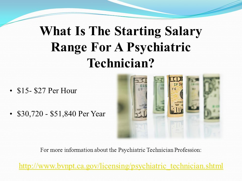 What Is The Starting Salary Range For A Psychiatric Technician