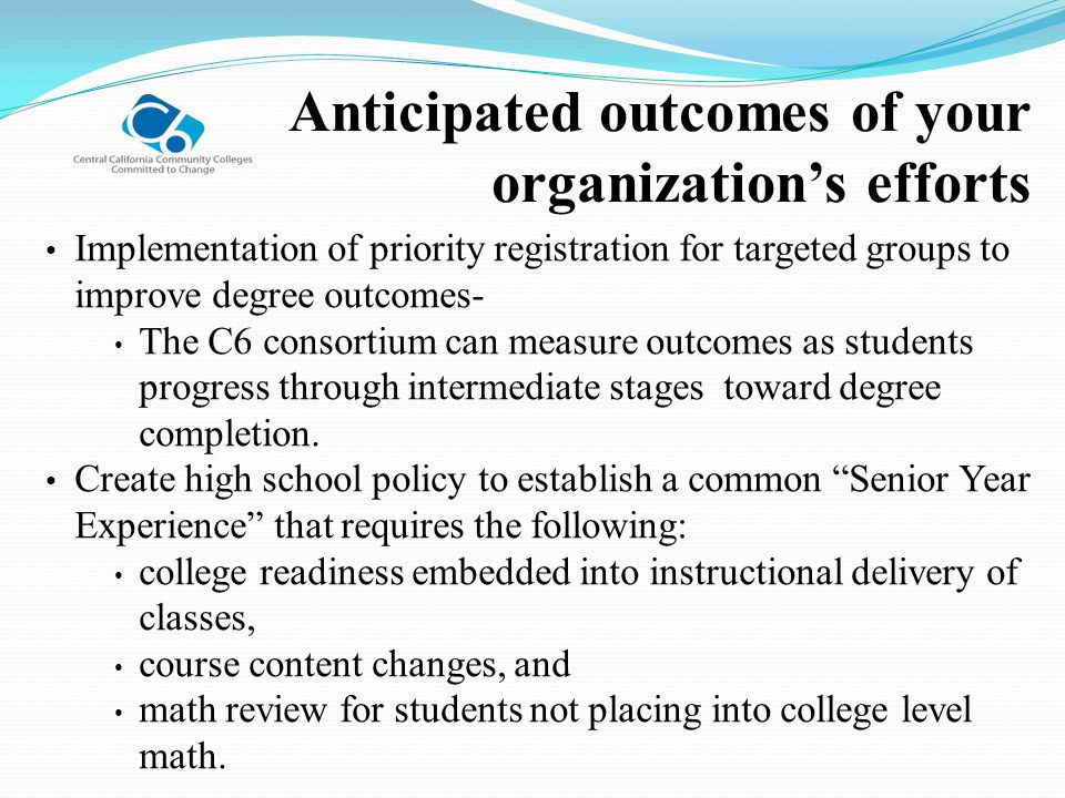 Anticipated outcomes of your organization's efforts