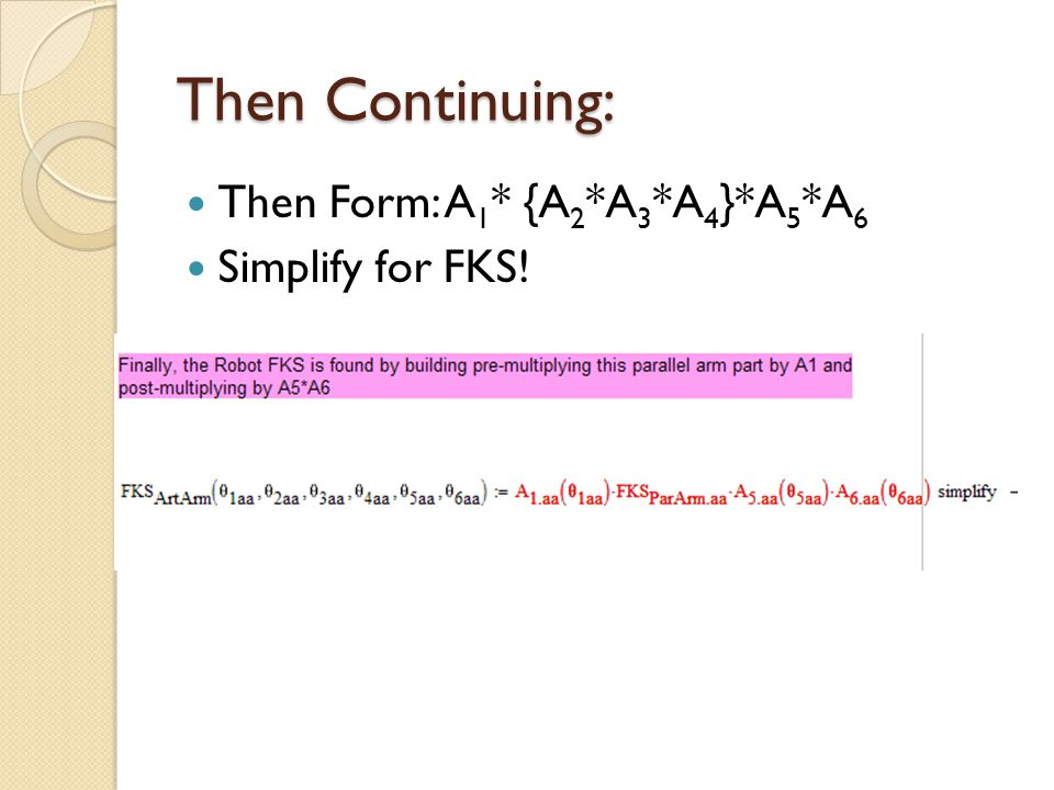 Then Continuing: Then Form: A1* {A2*A3*A4}*A5*A6 Simplify for FKS!