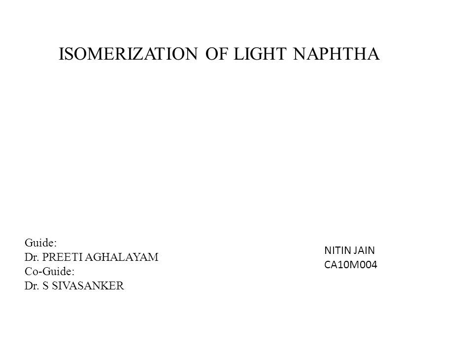 ISOMERIZATION OF LIGHT NAPHTHA