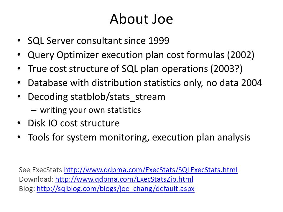 About Joe SQL Server consultant since 1999