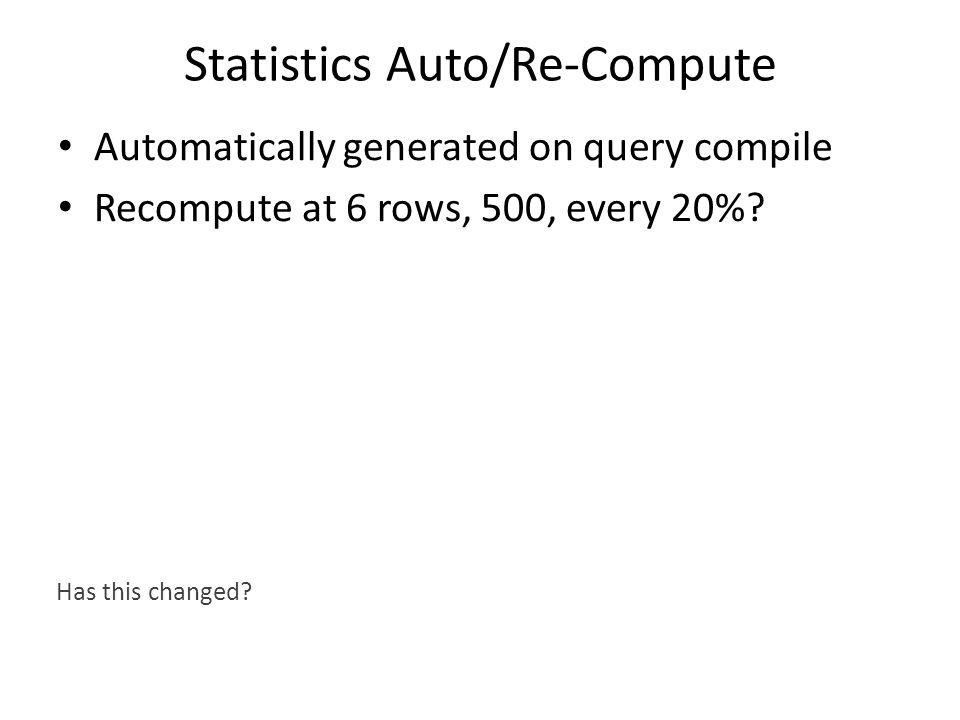 Statistics Auto/Re-Compute