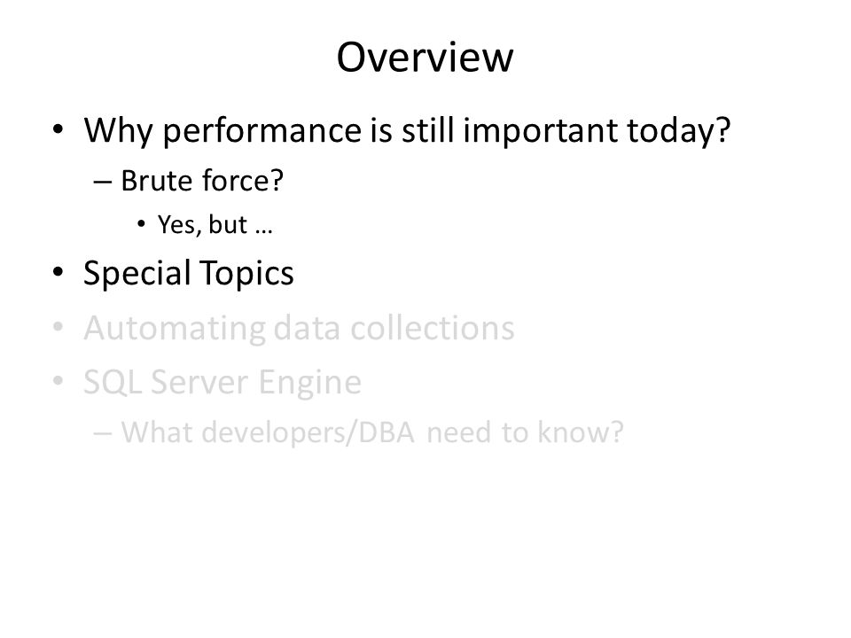 Overview Why performance is still important today Special Topics
