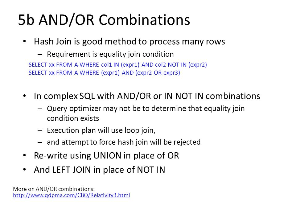 5b AND/OR Combinations Hash Join is good method to process many rows