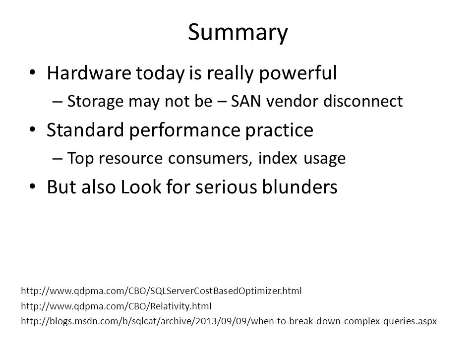 Summary Hardware today is really powerful