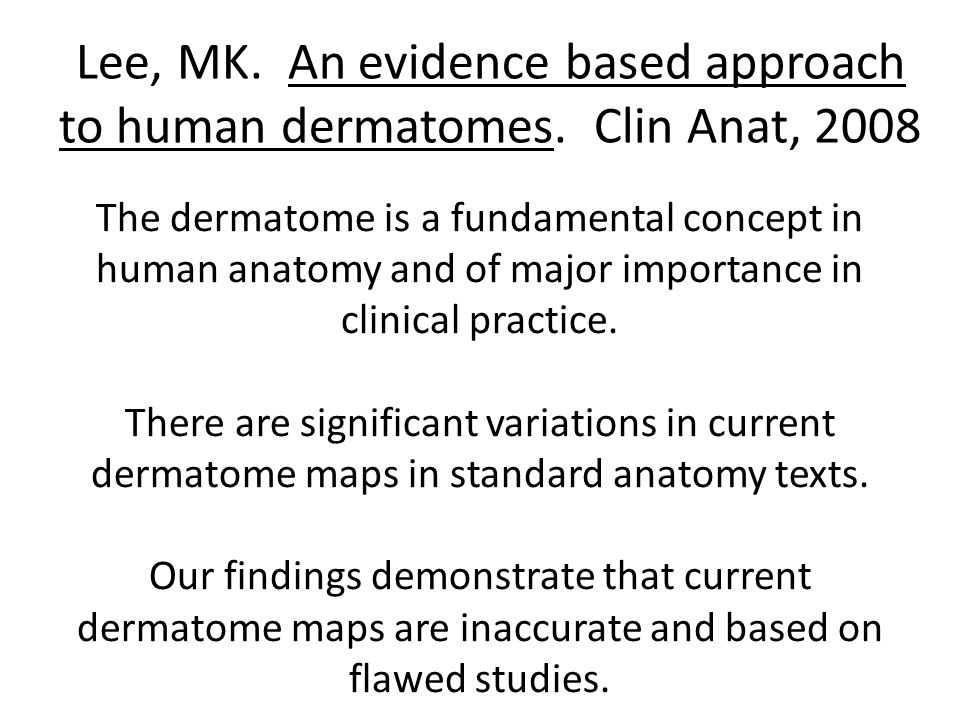 Lee, MK. An evidence based approach to human dermatomes