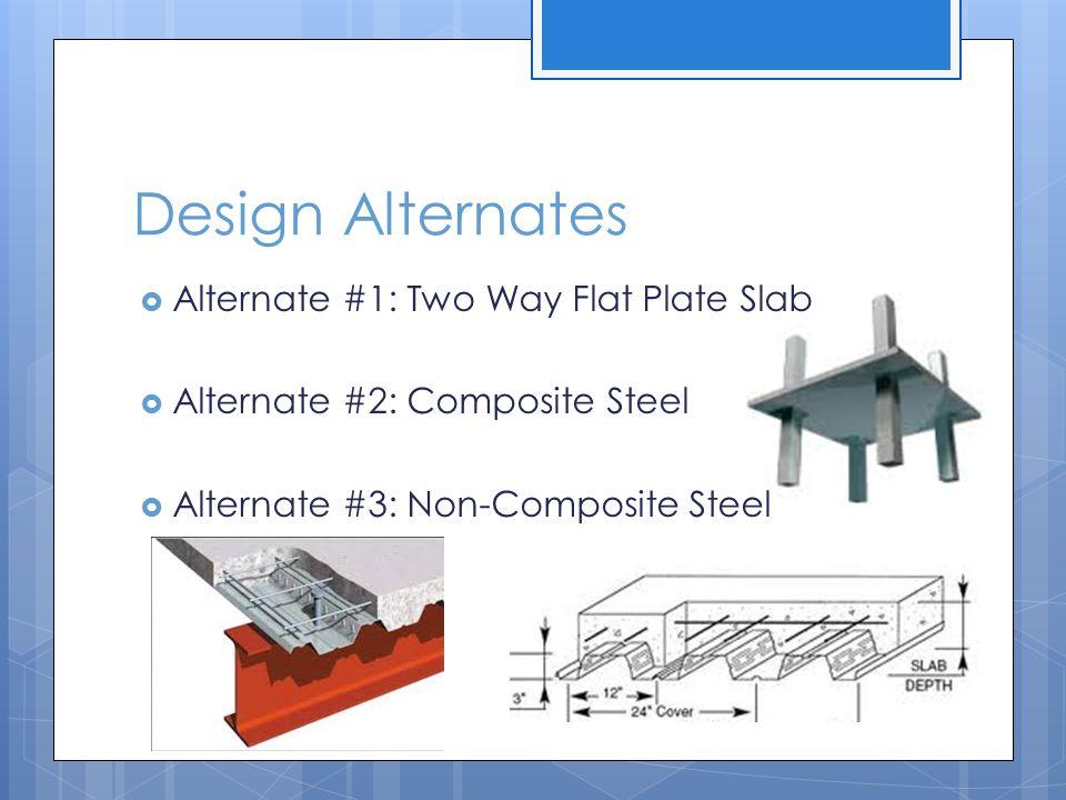 Design Alternates Alternate #1: Two Way Flat Plate Slab