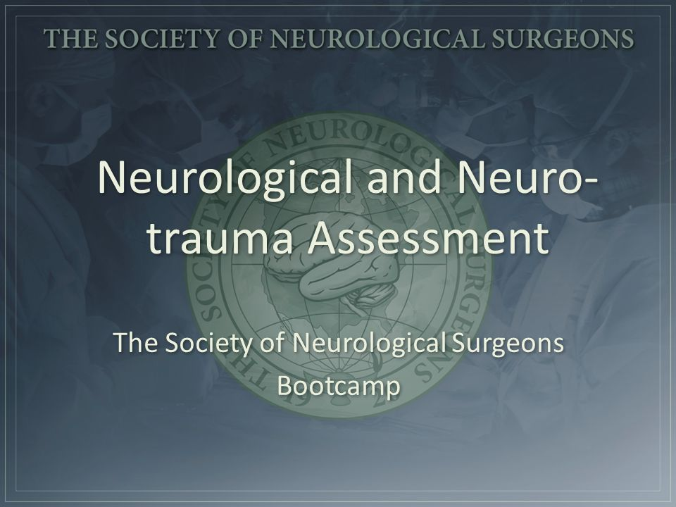 Neurological and Neuro-trauma Assessment