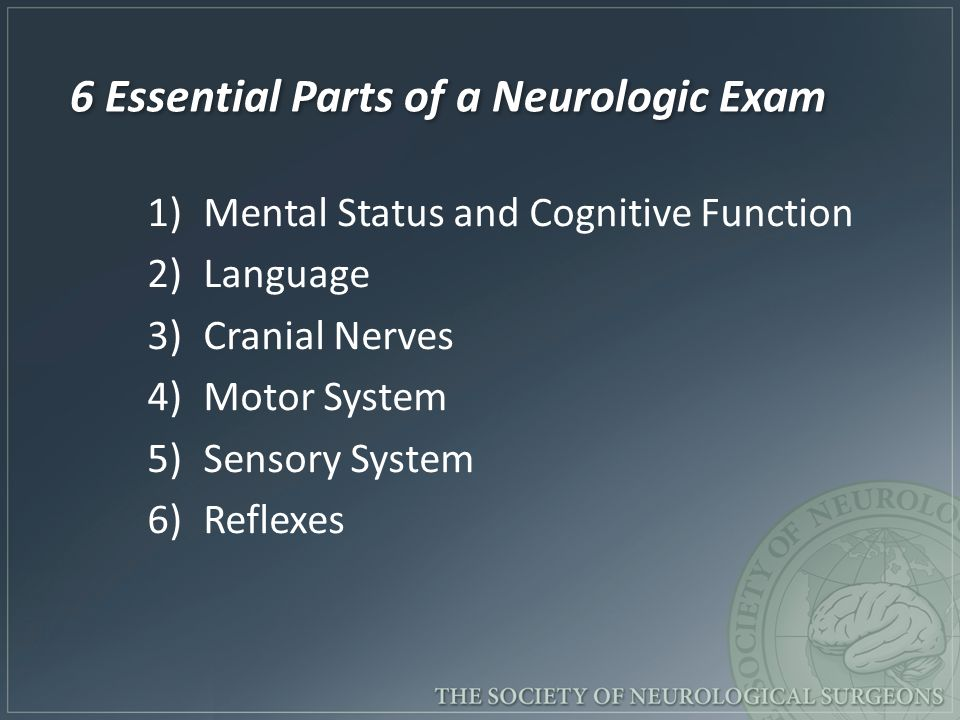 6 Essential Parts of a Neurologic Exam