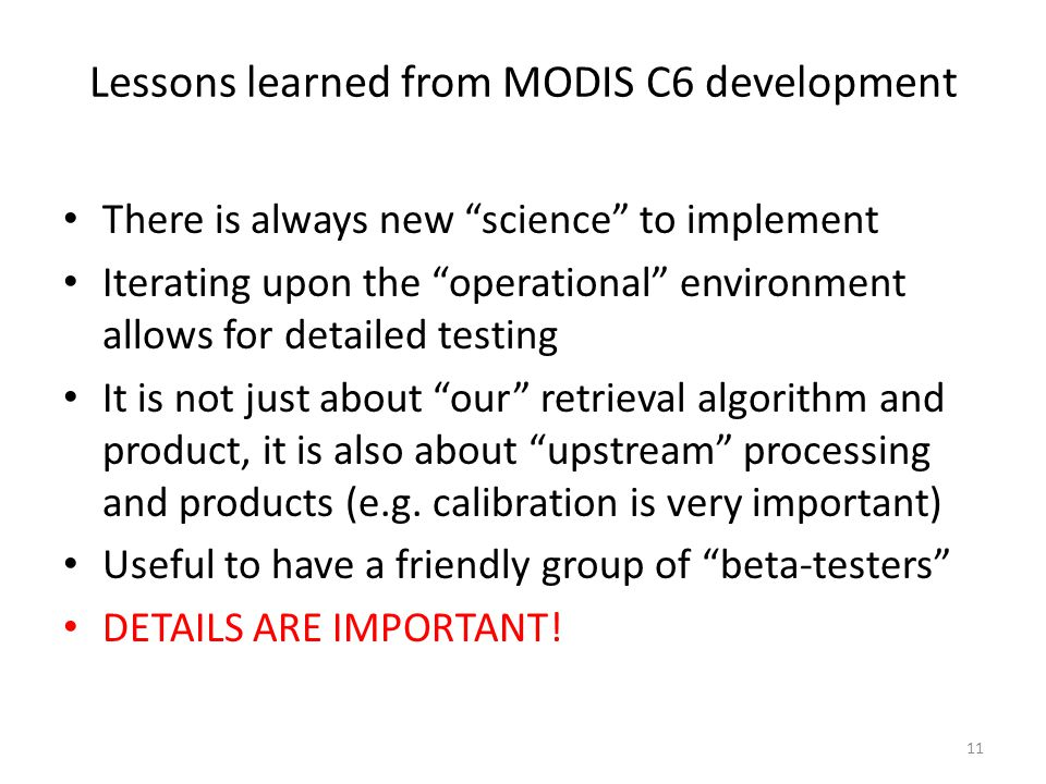 Lessons learned from MODIS C6 development
