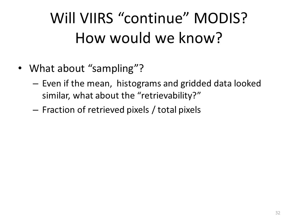 Will VIIRS continue MODIS How would we know