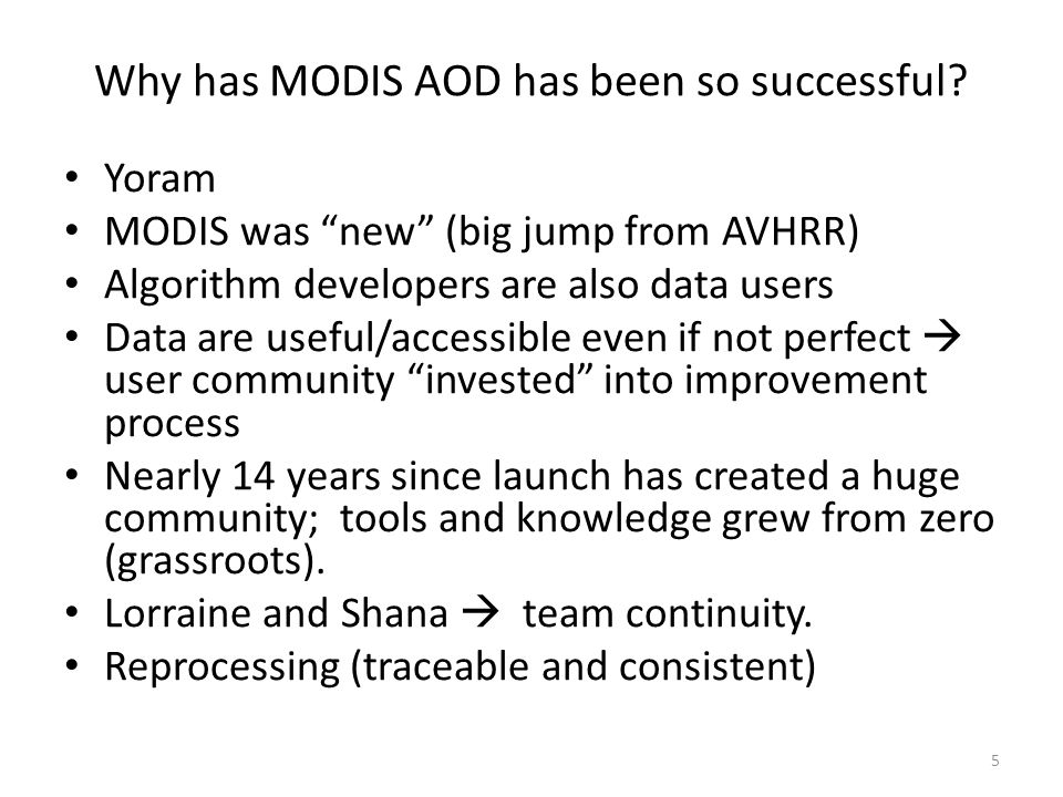 Why has MODIS AOD has been so successful