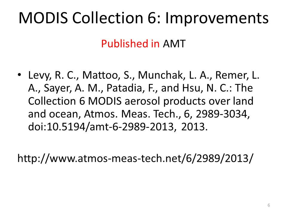 MODIS Collection 6: Improvements