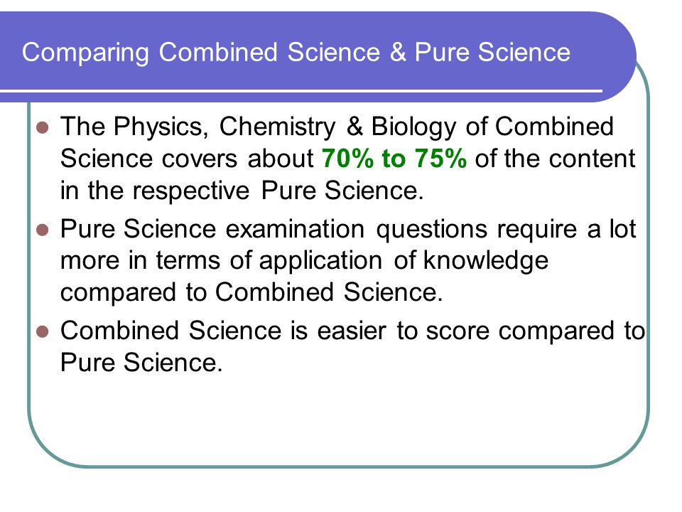 Comparing Combined Science & Pure Science