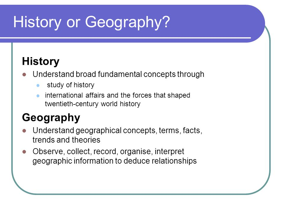 History or Geography History Geography
