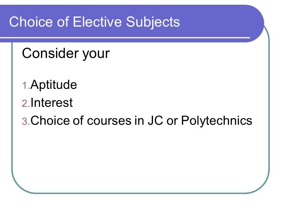 Choice of Elective Subjects